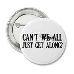 cant_we_all_just_get_along_button-p145159028988940827t5sj_400